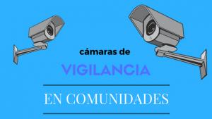 cámaras-seguridad-videovigilancia-comuniades-vecinos